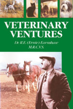 Veterinary Ventures - Dr. R.E. (Ernie) Earnshaw M.R.C.V.S.