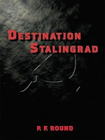 Destination Stalingrad - Peter Round
