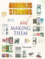 Anabolic Steroids and Making Them - Professor Frank