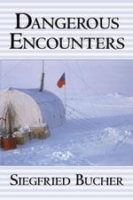 Dangerous Encounters - Siegfried Bucher