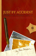 Just by Accident : Adventures of a Modern Vagabond - Ben Benson