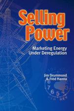 Selling Power - Marketing Energy Under Deregulation - Jim Drummond