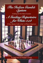 The Italian Gambit (And) a Guiding Repertoire for White - E4! - Jude Acers