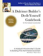 A Dulcimer Builder's Do-It-Yourself Guidebook - Randy Davis