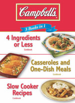 Digest 3 in 1 Campbells : 4 Ingredients or Less/Casseroles and One-Dish Meals/Slow Cooker Recipes - Pub Intl Ltd