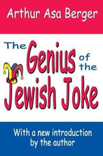The Genius of the Jewish Joke - Arthur Asa Berger