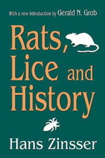 Rats, Lice and History - Hans Zinsser