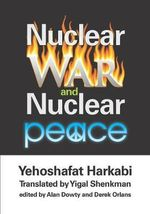Nuclear War and Nuclear Peace - Yehoshafat Harkabi