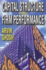 Capital Structure and Firm Performance - Arvin Ghosh