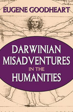 Darwinian Misadventures in the Humanities - Eugene Goodheart