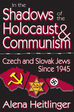In the Shadows of the Holocaust and Communism : Czech and Slovak Jews Since 1945 - Alena Heitlinger