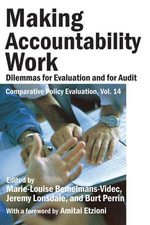 Making Accountability Work : Dilemmas for Evaluation and for Audit