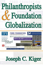 Philanthropists and Foundation Globalization - Joseph Kiger