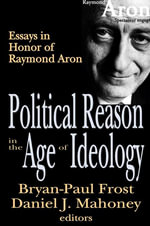 Political Reason in the Age of Ideology : Essays in Honor of Raymond Aron