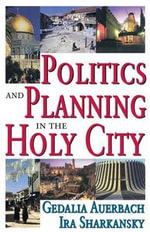 Politics and Planning in the Holy City - Gedalia Auerbach
