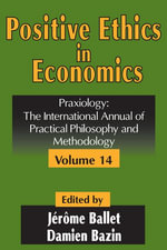 Positive Ethics in Economics : The International Annual of Practical