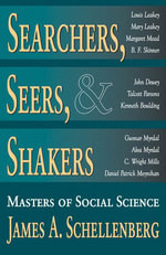 Searchers, Seers, and Shakers : Masters of Social Science - James Schellenberg