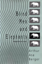 Blind Men and Elephants : Perspectives on Humor - Arthur Asa Berger