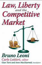 Law, Liberty, and the Competitive Market - Bruno Leoni