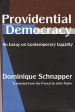 Providential Democracy : An Essay on Contemporary Equality - Dominique Schnapper