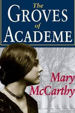 The Groves of Academe - Mary McCarthy