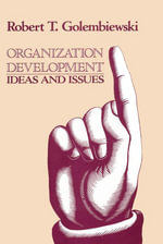 Organization Development : Ideas and Issues - Robert T. Golembiewski