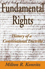 Fundamental Rights : History of a Constitutional Doctrine - Milton R Konvitz