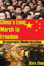 China's Long March to Freedom : Grassroots Modernization - Kate Zhou