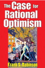 The Case for Rational Optimism - Frank S. Robinson