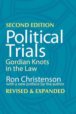 Political Trials : Gordian Knots in the Law - Ron Christenson