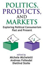 Politics, Products, and Markets : Exploring Political Consumerism