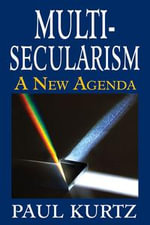 Multi-Secularism : A New Agenda - Paul Kurtz