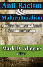 Anti-Racism and Multiculturalism : Studies in International Communication