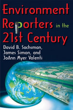 Environment Reporters in the 21st Century - James Simon