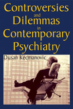 Controversies and Dilemmas in Contemporary Psychiatry - Dusan Kecmanovic