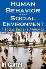 Human Behavior in the Social Environment : A Social Systems Approach - Irl Carter