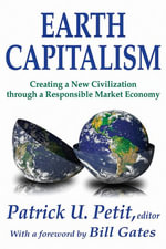 Earth Capitalism : Creating a New Civilization Through a Responsible Market Economy