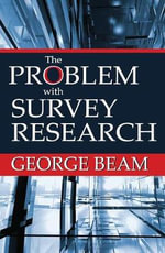 The Problem with Survey Research : Cambridge Studies in American Literature and Cultu... - George Beam