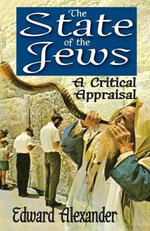 The State of the Jews : A Critical Appraisal - Edward Alexander