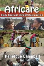 Africare : Black American Philanthropy in Africa - Penelope Campbell