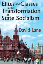 Elites and Classes in the Transformation of State Socialism - David S. Lane