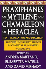 Praxiphanes of Mytilene and Chamaeleon of Heraclea : Text, Translation, and Discussion