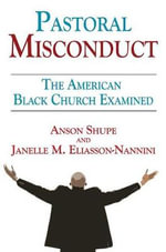 Pastoral Misconduct : The American Black Church Examined - Anson D. Shupe