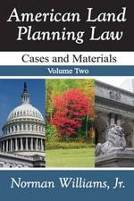 American Land Planning Law : Cases and Materials