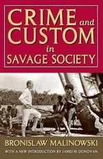 Crime and Custom in Savage Society - Bronislaw Malinowski