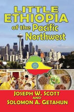 Little Ethiopia of the Pacific Northwest : Democracy and Race During the Cold War - Joseph W. Scott