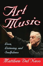 Art Music : Love, Listening and Soulfulness - Matthew Del Nevo