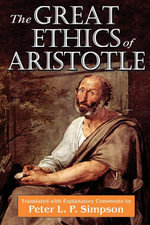 The Great Ethics of Aristotle - Peter L. P. Simpson