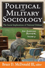 Political and Military Sociology : The Social Implications of National Defense
