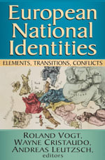 European National Identities : Elements, Transitions, Conflicts